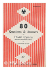 80 Questions and Answers Plaid Cymru